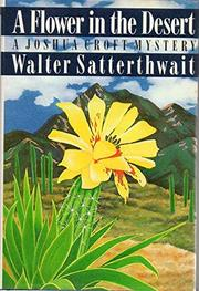 A FLOWER IN THE DESERT by Walter Satterthwait
