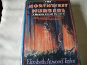 THE NORTHWEST MURDERS by Elizabeth Atwood Taylor