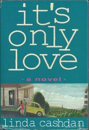 IT'S ONLY LOVE by Linda Cashdan