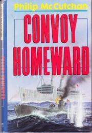 CONVOY HOMEWARD by Philip McCutchan