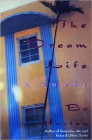 THE DREAM LIFE by Bo Huston
