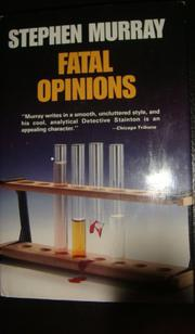 FATAL OPINIONS by Stephen Murray