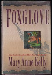 FOXGLOVE by Mary Anne Kelly
