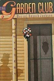 THE GARDEN CLUB by Muriel Resnik Jackson