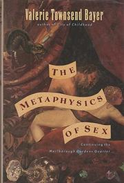 THE METAPHYSICS OF SEX by Valerie Townsend Bayer