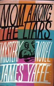 MOM AMONG THE LIARS by James Yaffe