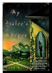 MY SISTER'S KEEPER by Nora Kelly