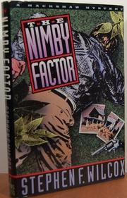 THE NIMBY FACTOR by Stephen F. Wilcox