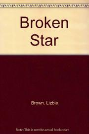 BROKEN STAR by Lizbie Brown