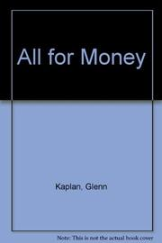 ALL FOR MONEY by Glenn Kaplan