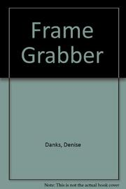 FRAME GRABBER by Denise Danks