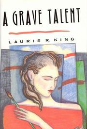 A GRAVE TALENT by Laurie R. King