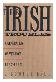 THE IRISH TROUBLES by J. Bowyer Bell