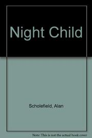 NIGHT CHILD by Alan Scholefield