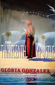 THE THIRTEENTH APOSTLE by Gloria Gonzalez