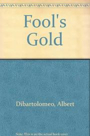 FOOL'S GOLD by Albert DiBartolomeo
