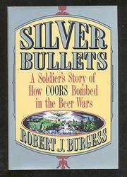 SILVER BULLETS by Robert J. Burgess