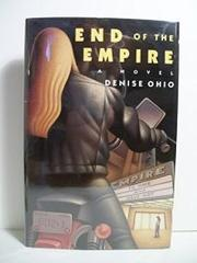 END OF THE EMPIRE by Denise Ohio