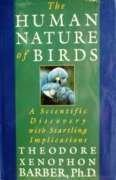 THE HUMAN NATURE OF BIRDS by Theodore Xenophon Barber