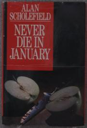 NEVER DIE IN JANUARY by Alan Scholefield