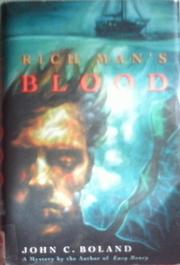 RICH MAN'S BLOOD by John C. Boland