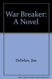 WAR BREAKER by Jim DeFelice