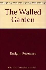 THE WALLED GARDEN by Rosemary Enright