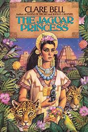THE JAGUAR PRINCESS by Clare E. Bell