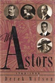 THE ASTORS 1763-1992 by Derek Wilson