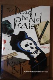 THE DEAD DO NOT PRAISE by Pauline Bell