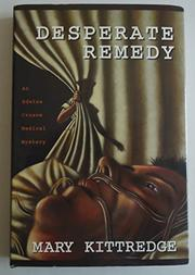 DESPERATE REMEDY by Mary Kittredge