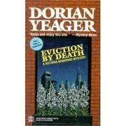 EVICTION BY DEATH by Dorian Yeager