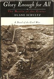 GLORY ENOUGH FOR ALL by Duane Schultz