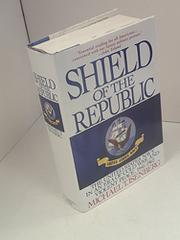 SHIELD OF THE REPUBLIC by Michael T. Isenberg