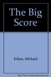 THE BIG SCORE by Michael Kilian
