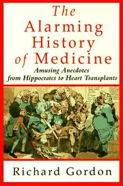 THE ALARMING HISTORY OF MEDICINE by Richard Gordon