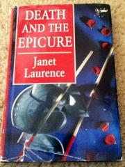 DEATH AND THE EPICURE by Janet Laurence