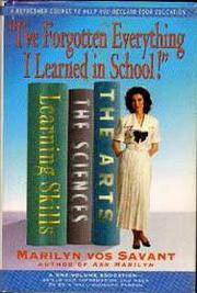 'I'VE FORGOTTEN EVERYTHING I LEARNED IN SCHOOL!' by Marilyn vos Savant