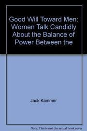 GOOD WILL TOWARD MEN by Jack Kammer