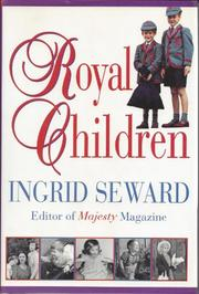 ROYAL CHILDREN by Ingrid Seward
