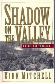SHADOW ON THE VALLEY by Kirk Mitchell
