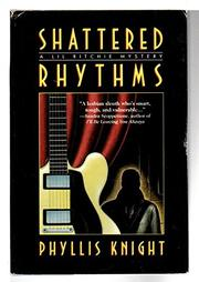 SHATTERED RHYTHMS by Phyllis Knight