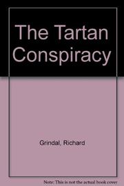 THE TARTAN CONSPIRACY by Richard Grindal