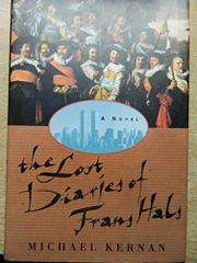 THE LOST DIARIES OF FRANS HALS by Michael Kernan