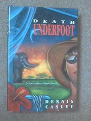 DEATH UNDERFOOT by Dennis Casley