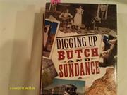 DIGGING UP BUTCH AND SUNDANCE by Anne Meadows