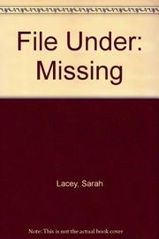 FILE UNDER: MISSING by Sarah Lacey