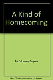 A KIND OF HOMECOMING by Eugene McEldowney