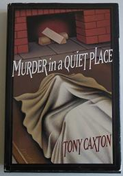 MURDER IN A QUIET PLACE by Tony Caxton
