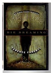 DIE DREAMING by Terence Faherty